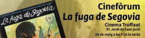 "Cinefòrum ""La fuga de Segovia"""