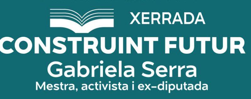 """Construint Futur"". Xerrada de Gabriela Serra"